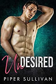 Undesired: A Best Friend's Brother Romance (Small Town Protectors Book 5)
