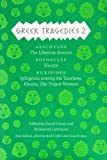 Greek Tragedies 2: Aeschylus: The Libation Bearers; Sophocles: Electra; Euripides: Iphigenia among the Taurians, Electra, The Trojan Women (Volume 2) (Complete Greek Tragedies)