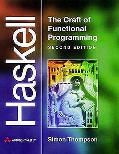 Haskell:The Craft of Functional Programming (International Computer Science Series)の詳細を見る
