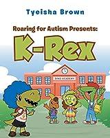 Roaring for Autism Presents: K-Rex