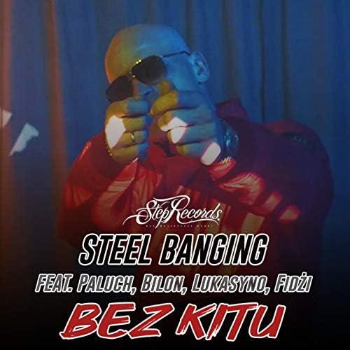 Steel Banging feat. Paluch, Bilon, Lukasyno & Fidżi