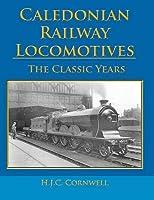 Caledonian Railway Locomotives : The Classic Years