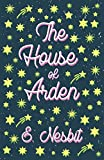 The House of Arden: A Story for Children