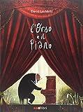 L'orso e il piano. Ediz. a colori