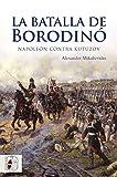 La batalla de Borodinó: Napoleón contra Kutúzov (Guerras Napoleónicas)