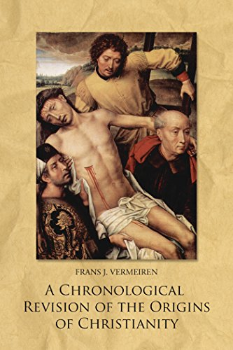 A Chronological Revision of the Origins of Christianity (English Edition)
