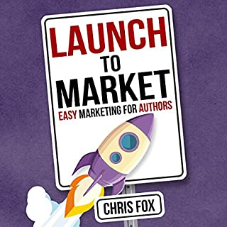 Launch to Market: Easy Marketing for Authors audiobook cover art