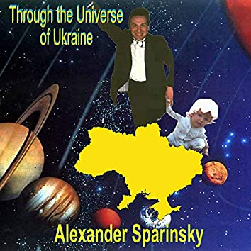 Through the Universe of Ukraine (Music from Various Years)