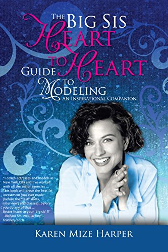 The Big Sis Heart to Heart Guide to Modeling: An Inspirational Companion (English Edition)