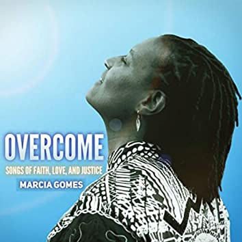 Overcome: Songs of Faith, Love, and Justice