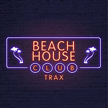 Beach House Club Trax