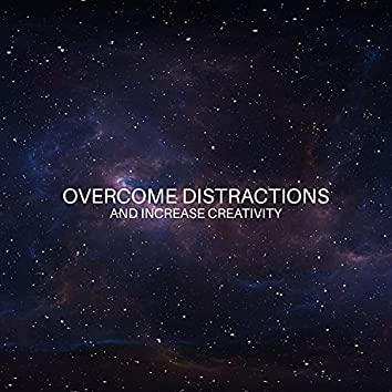 Overcome Distractions and Increase Creativity: Mindfulness Meditation Music for Deep Focus and Concentration, Study and Relax