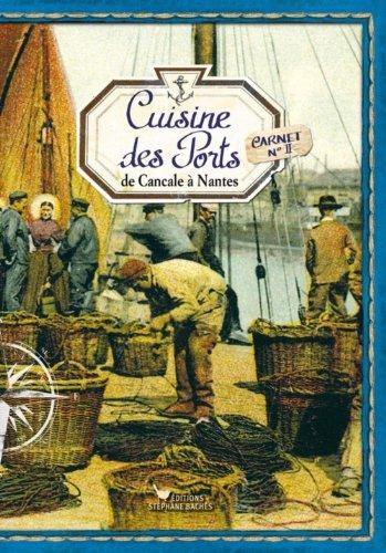 La cuisine des ports, de Cancale à Nantes