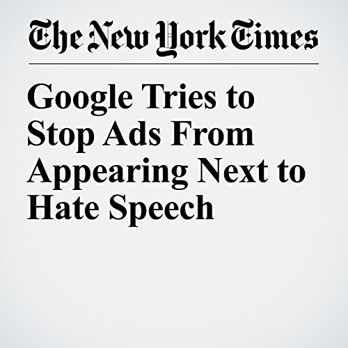 Google Tries to Stop Ads From Appearing Next to Hate Speech copertina