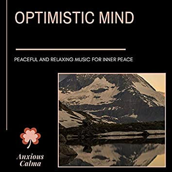 Optimistic Mind - Peaceful And Relaxing Music For Inner Peace