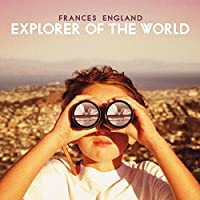 Explorer of the World by Frances England (2016-05-04)