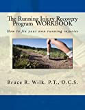 The Running Injury Recovery Program WORKBOOK