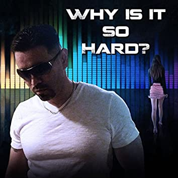 Why Is It so Hard - Single