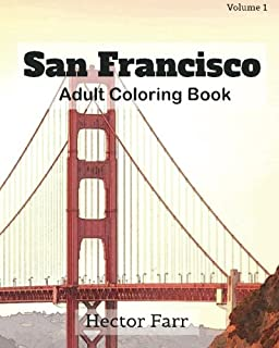 San Francisco: Adult Coloring Book, Volume 1: City Sketches for Coloring Book