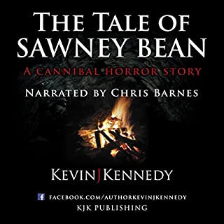 The Tale of Sawney Bean     A Cannibal Horror Story              By:                                                                                                                                 Kevin J. Kennedy                               Narrated by:                                                                                                                                 Chris Barnes                      Length: 1 hr and 28 mins     10 ratings     Overall 4.5