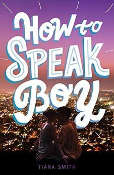 How to Speak Boy by [Tiana Smith]