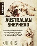 Australian Shepherd: 2 Books in 1: The Complete Guide to Australian...