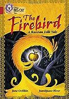 Collins Big Cat - The Firebird: Ruby/Band 14