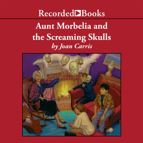 Aunt Morbelia and the Screaming Skulls cover art