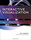 Interactive Visualization: Insight through Inquiry (The MIT Press)