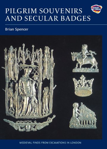 Pilgrim Souvenirs and Secular Badges (Medieval Finds from Excavations in London) (Volume 7)