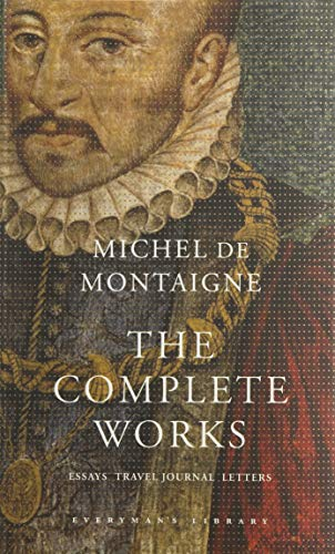 The Complete Works: Essays, Travel Journal, Letters (Everyman's Library Classics)