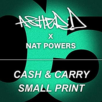 Cash & Carry / Small Print
