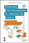 Ruptures technologiques et création de valeur par Leboucher