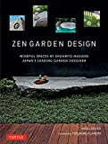 Zen Garden Design: Mindful Spaces by Shunmyo Masuno - Japan's Leading Garden Designer (English Edition)