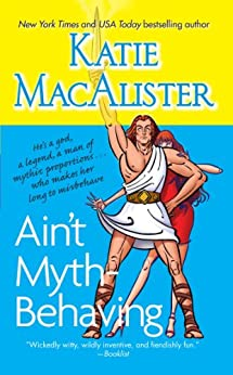 Ain't Myth-behaving: Two Novellas by [Katie MacAlister]