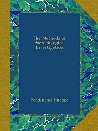 The Methods of Bacteriological Investigation