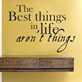 The best things in life aren't things Vinyl Wall Decals Quotes Sayings Words Art Decor Lettering Vinyl Wall Art Inspirational Uplifting