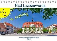 Bad Liebenwerda im Fruehling (Tischkalender 2022 DIN A5 quer): Spaziergang durch das Zentrum von Bad Liebenwerda (Monatskalender, 14 Seiten )