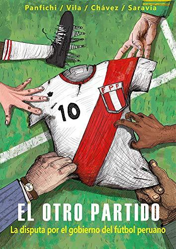 El otro partido: La disputa por el gobierno del fútbol peruano