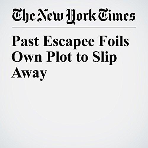 Past Escapee Foils Own Plot to Slip Away copertina