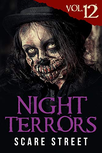 Night Terrors Vol. 12: Short Horror Stories Anthology by [Scare  Street, Peter Cronsberry, William Sterling, Justin Boote, Bryan Clark, Susan E. Rogers, Kyle Winkler, Charles Welch, Andrey Pissantchev, Shell St. James, Zach Friday, C. M. Saunders, Warren Benedetto, Ron Ripley, Scare Street]