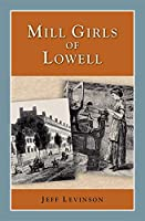 Mill Girls of Lowell (Perspectives on History)