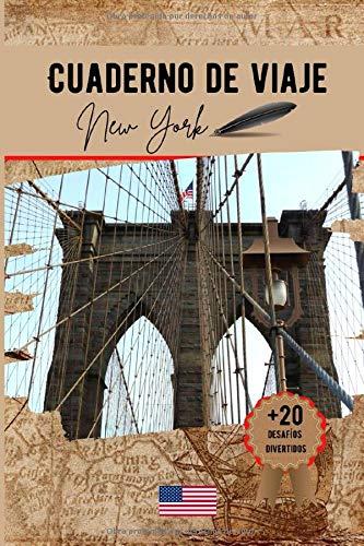 Cuaderno de viaje New York: Un práctico cuaderno de viaje para preparar y organizar su viaje. Transporte, alojamiento, lista de control, notas y desafíos divertidos para hacer.