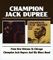 From New Orleans to Chicago / Champion Jack Dupree and His Blues Band by Champion Jack Dupree (2004-11-09)