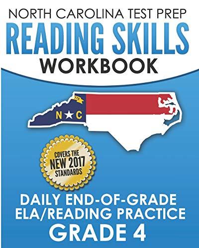 NORTH CAROLINA TEST PREP Reading Skills Workbook Daily End-of-Grade ELA/Reading Practice Grade 4: Preparation for the EOG English Language Arts/Reading Tests