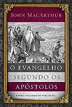 O evangelho segundo os apóstolos: O papel das obras na vida de fé
