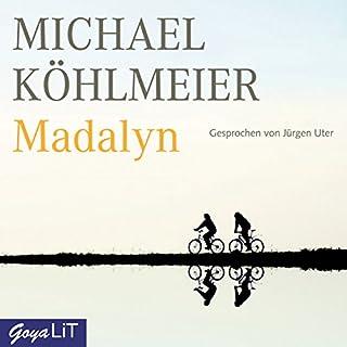 Madalyn                   Autor:                                                                                                                                 Michael Köhlmeier                               Sprecher:                                                                                                                                 Jürgen Uter                      Spieldauer: 5 Std. und 35 Min.     44 Bewertungen     Gesamt 4,4