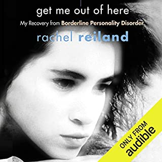 Get Me Out of Here     My Recovery from Borderline Personality Disorder              By:                                                                                                                                 Rachel Reiland                               Narrated by:                                                                                                                                 Mazhan Marno                      Length: 11 hrs and 54 mins     81 ratings     Overall 4.3