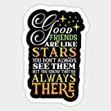 Good Friends are Like Stars Always There for You Stickers, Vinyl Sticker,Funny Sticker, Gift Sticker