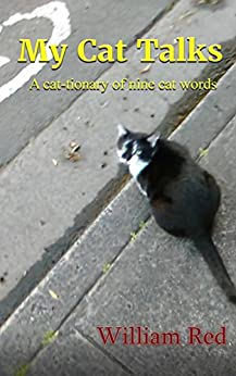 [William Red]のMy Cat Talks: A cat-tionary of nine cat words (English Edition)